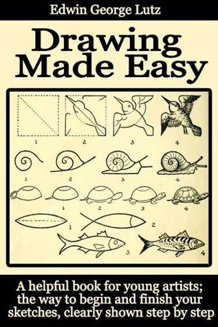 Drawing made easy;: A step by step guide to drawing for young artists