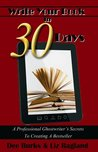 Write Your Book in 30 Days: A Professional Ghostwriter's Secrets to Creating a Bestseller
