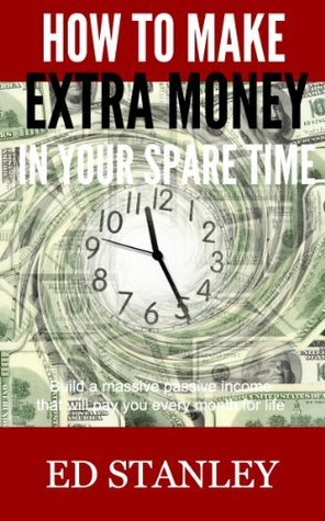 How to make extra money in your spare time: Build a massive passive income that will pay you every month for life