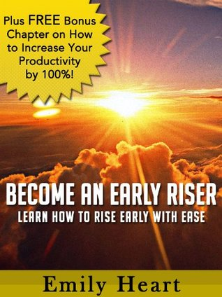 Become an Early Riser - Learn How to Rise Early With Ease