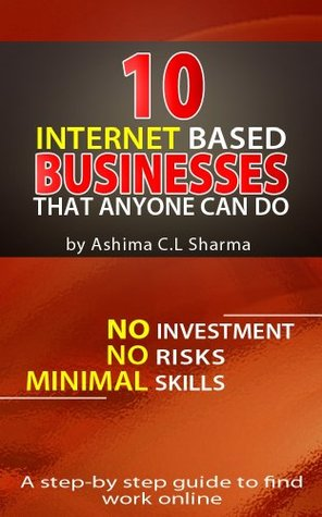 10 Internet Based Businesses That Anyone Can Do