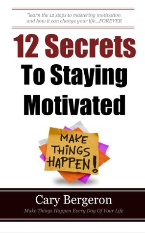 12 Simple Secrets To Staying Motivated: Easy To Follow Everyday Tips That Will Change Your Life Forever Libros electrónicos para ipad