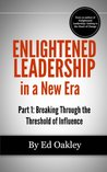 Enlightened Leadership in a New Era: Part 1. Breaking Through the Threshold of Influence