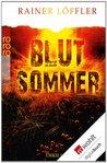 Blutsommer by Rainer Löffler