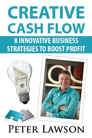 Creative Cash Flow: 8 Innovative Business Strategies to Boost Profit