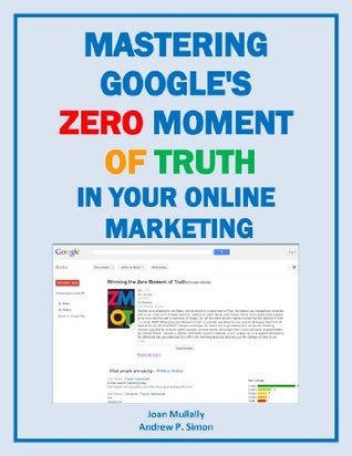 Mastering Google's Zero Moment of Truth in Your Online Marketing