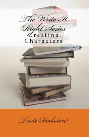 Creating Characters (The Write It Right Series)