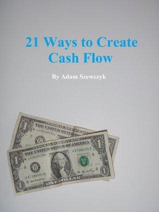 21 Ways to Create Cash Flow Descargas de libros para iPad 2