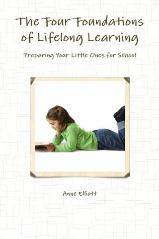 The Four Foundations of Lifelong Learning: Preparing Your Little Ones for School