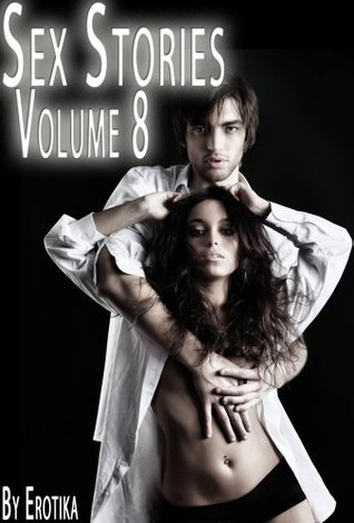 Real Sex Stories - Erotic XXX Stories For Adults (Volume 8) (Sex Stories Collection)