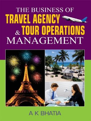The Bussiness of Travel Agency and Tour Operations Management