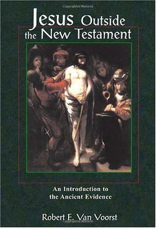 Jesus Outside the New Testament: An Introduction to the Ancient Evidence (Studying the Historical Jesus)