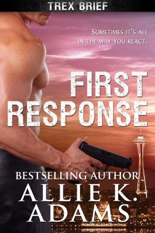 First Response  (TREX 0.5)