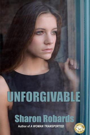 Unforgivable by Sharon Robards