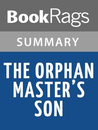 The Orphan Master's Son by Adam Johnson l Summary & Study Guide