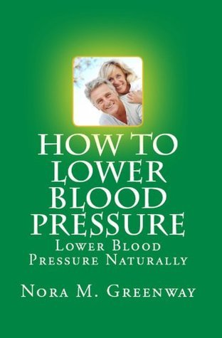 How To Lower Blood Pressure: Lower Blood Pressure Naturally