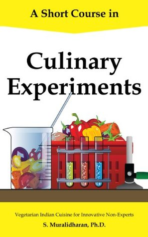 A Short Course in Culinary Experiments: Vegetarian Indian Cuisine for Innovative Non-Experts