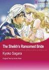 The Sheikh's Ransomed Bride by Kyoko Sagara