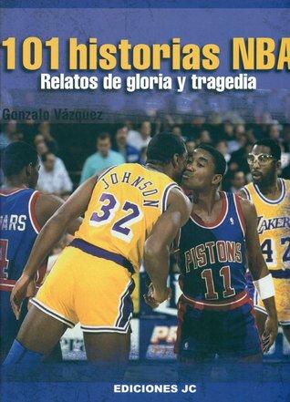 101 historias NBA. Relatos de gloria y tragedia DJVU PDF por Gonzalo Vázquez Serrano
