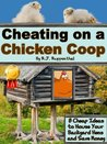 Cheating on a Chicken Coop by R.J. Ruppenthal