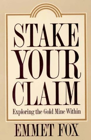 Stake your claim exploring the gold mine within by emmet fox fandeluxe Images
