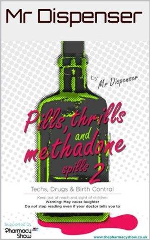 Pills, Thrills and Methadone Spills 2