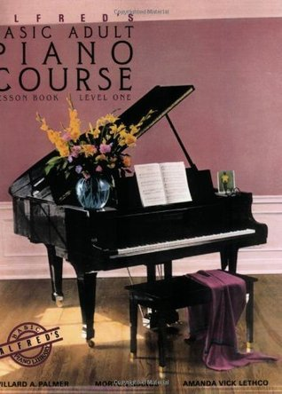 Alfred's Basic Adult Piano Course: Lesson Book, Level One/2236: Lesson Book Level 1