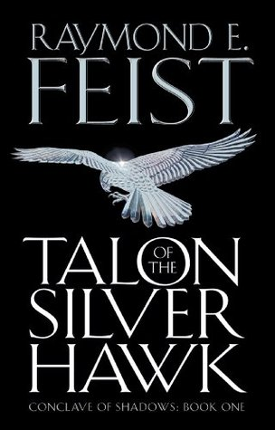 Talon of the Silver Hawk by Raymond E. Feist