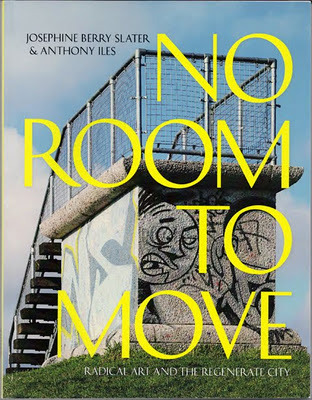Read online No Room To Move: Radical Art And The Regenerate City books