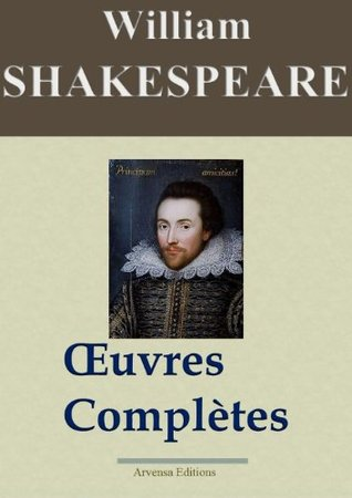 William Shakespeare: Oeuvres complètes - 53 titres
