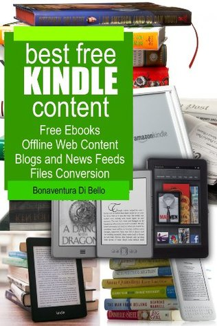 Kindle Guide to Free Content - Free Ebooks, Offline Web Content, Blogs and News Feeds, Files Conversion