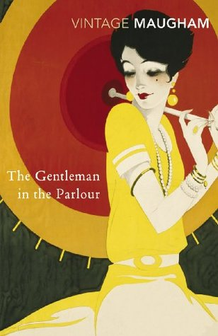Ebook The Gentleman In The Parlour (Vintage Classics) by W. Somerset Maugham PDF!