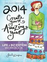 2014 Create Your Amazing Year in Life & Business Workbook by Leonie Dawson