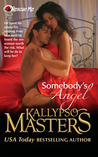 Somebody's Angel by Kallypso Masters
