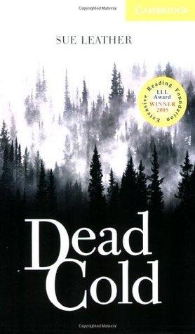 Dead Cold Level 2 Elementary/Lower Intermediate (Cambridge English Readers): Elementary / Lower Intermediate Level 2