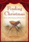 Finding Christmas: Stories of Startling Joy and Perfect Peace