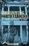 Ghosthunting North Carolina by Kala Ambrose