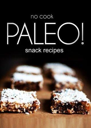 No-Cook Paleo! - Snack Recipes