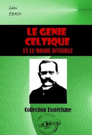 Le génie celtique et le monde invisible (Littérature ésotérique)