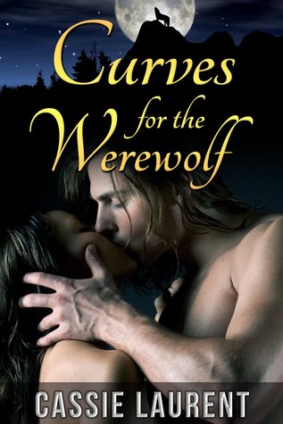 Ebook Curves for the Werewolf by Cassie Laurent DOC!