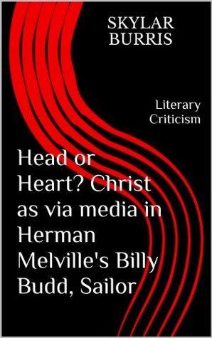 Head or Heart? Christ as via media in Herman Melville's Billy Budd