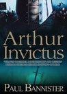Arthur Invictus (Forgotten Emperor #3)
