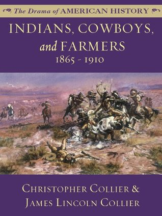 Indians, Cowboys, and Farmers: 1865 - 1910 (The Drama of American History Series)