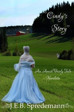 Cindys Story (An Amish Fairly Tale,  1)
