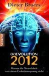 (R)evolution 2012: Warum die Menschheit vor einem Evolutionssprung steht (German Edition)