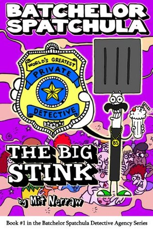 Batchelor Spatchula: The Big Stink (children's books ages 9-12)