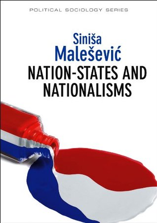 Nation-States and Nationalisms: Organization, Ideology and Solidarity (PPSS - Polity Political Sociology series)