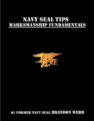 Navy SEAL Tips: Fundamentals of Marksmanship