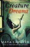 Creature of Dreams by Maya Lassiter