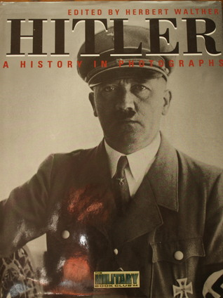Hitler: A History in Photographs